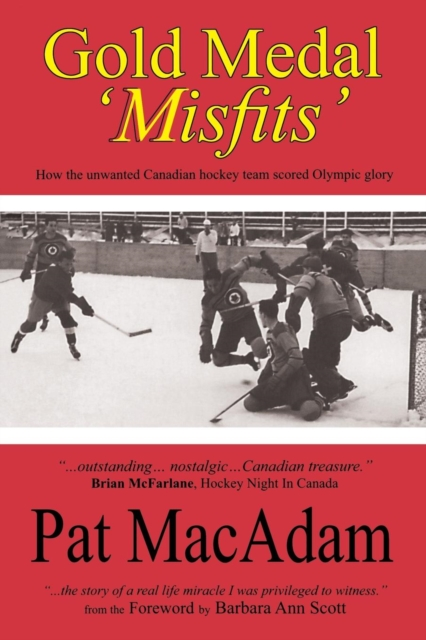 Gold Medal Misfits: How the Unwanted Canadian Hockey Team Scored Olympic Glory купить