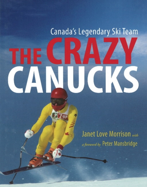 Crazy Canucks: Canadas Legendary Ski Team samuel richardson clarissa or the history of a young lady vol 8