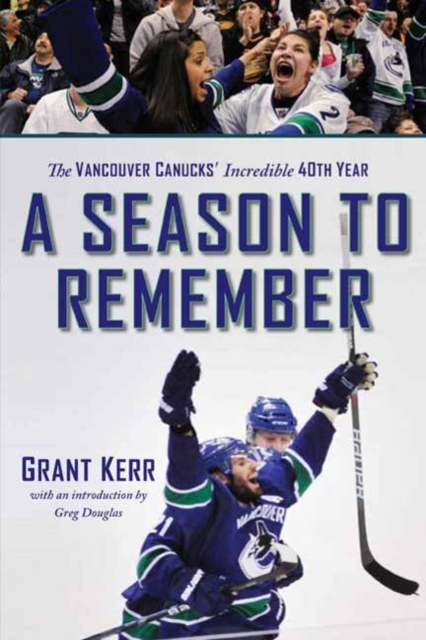 Season to Remember: The Vancouver Canucks Incredible 40th Year