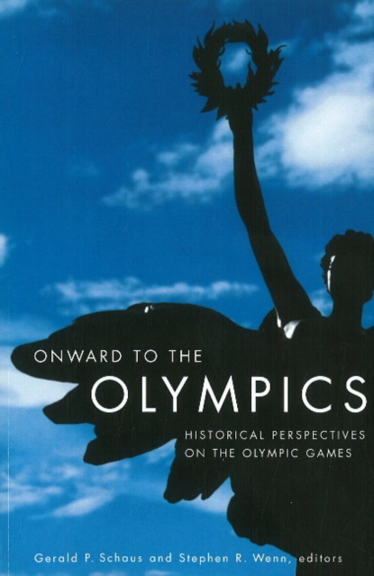 Onward to the Olympics: Historical Perspectives on the Olympic Games the heir