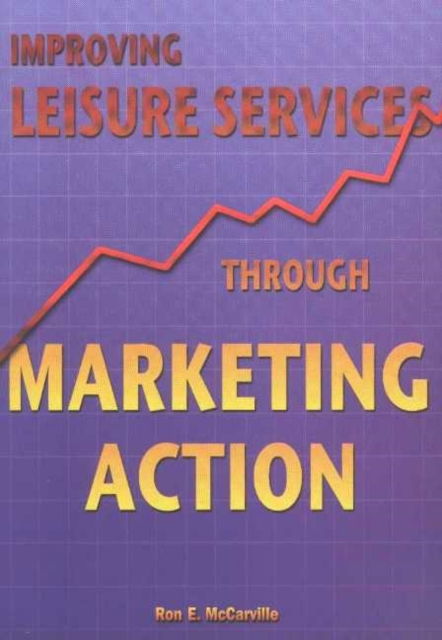 Improving Leisure Services Through Marketing Action цена