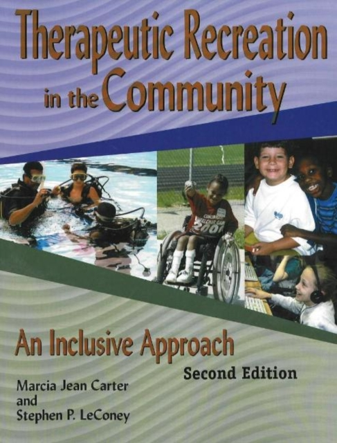 Therapeutic Recreation Programs in the Community: An Inclusive Approach