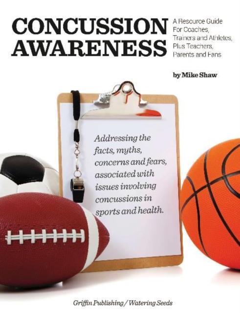 Zakazat.ru Concussion Awareness: A Resource Guide for Coaches, Trainers & Athletes, Plus Teachers, Parents & Fans