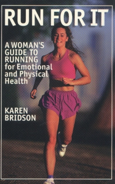 Run for It: A Womans Guide to Running for Emotional & Physical Health
