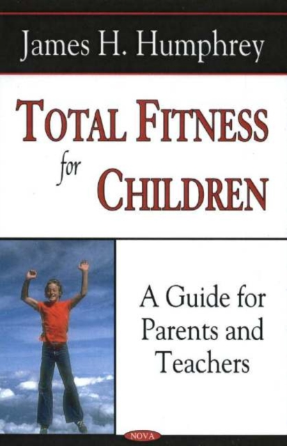 Total Fitness for Children: A Guide for Parents & Teachers