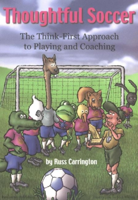 Thoughtful Soccer: The Think-First Approach to Playing & Coaching peter stone layered learning in multiagent systems – a winning approach to robotic soccer