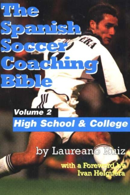 Spanish Soccer Coaching Bible, Volume 2: High School & College the bantam new college spanish