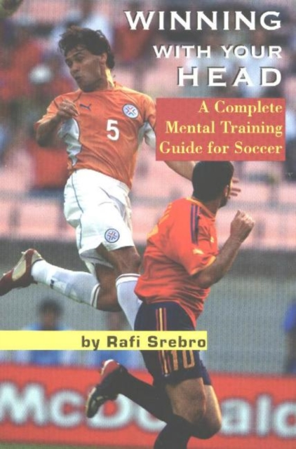Winning With Your Head: A Complete Mental Training Guide for Soccer peter stone layered learning in multiagent systems – a winning approach to robotic soccer