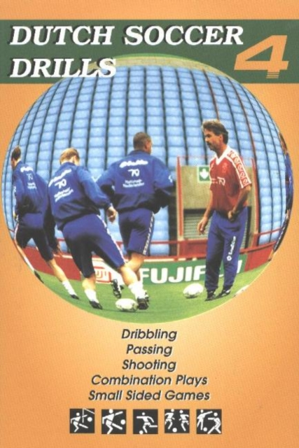 Dutch Soccer Drills: Dribbling, Passing, Shooting, Combination Play & Small Sided Games