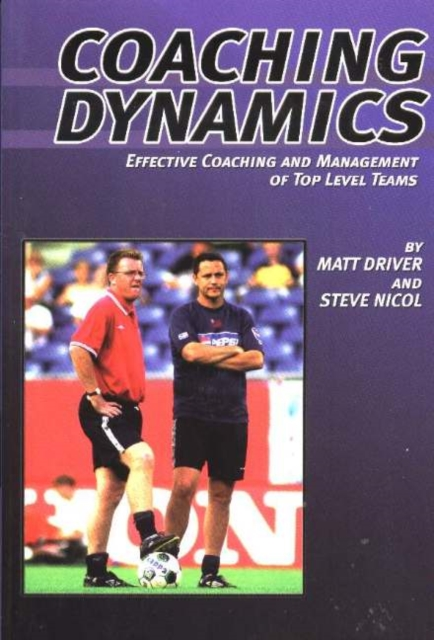 Coaching Dynamics: Effective Coaching & Management of Top Level Teams george eckes six sigma team dynamics the elusive key to project success