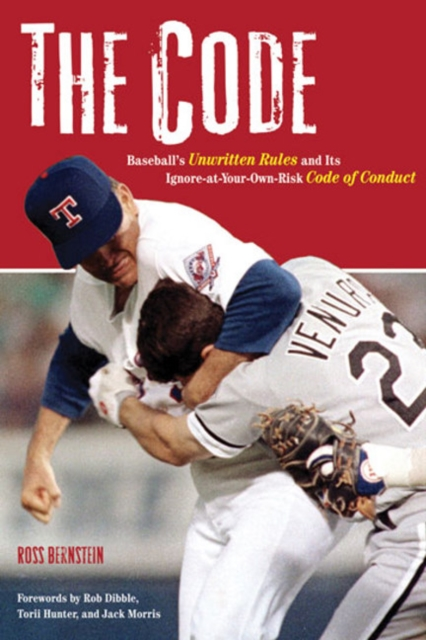 The Code: Baseballs Unwritten Rules and Its Ignore-at-Your-Own-Risk Code of Conduct