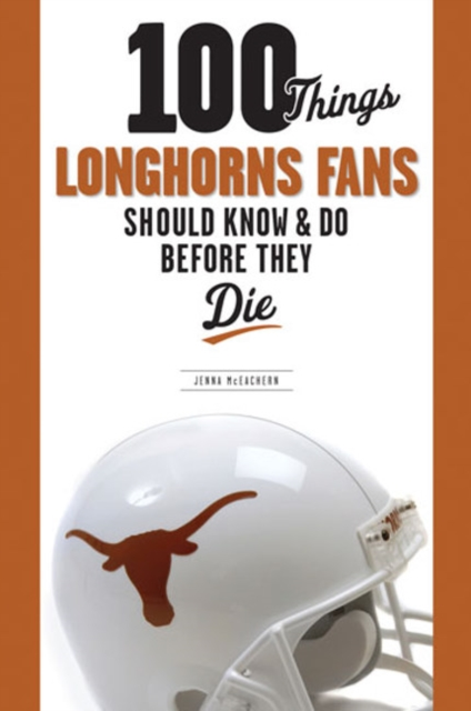 100 Things Longhorns Fans Should Know & Do Before They Die 100 things bruins fans should know
