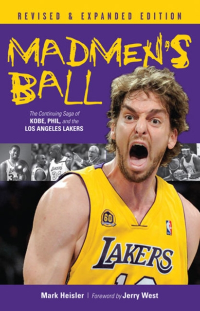 Madmens Ball: The Continuing Saga of Kobe, Phil & the Los Angeles Lakers the beautiful walls photographic elevations of street art in los angeles berlin and paris