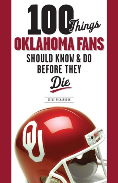100 Things Oklahoma Fans Should Know and Do Before They Die seeing things as they are
