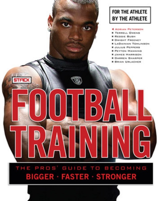Football Training: The Pros Guide to Becoming Bigger, Faster, Stronger