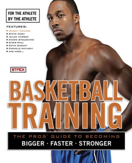 Basketball Training: The Pros Guide to Becoming Bigger, Faster, Stronger