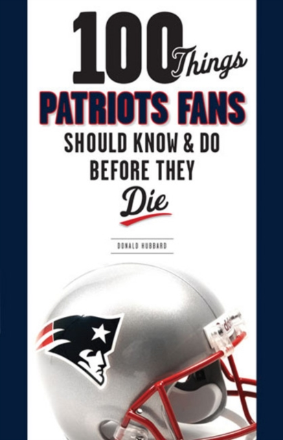 100 Things Patriots Fans Should Know & Do Before They Die seeing things as they are