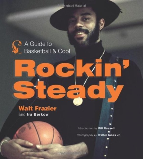Rockin Steady: A Guide to Basketball and Cool