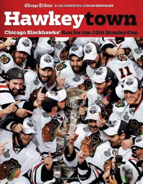 Hawkeytown: Chicago Blackhawks Run for the 2010 Stanley Cup