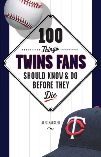 100 Things Twins Fans Should Know & Do Before They Die seeing things as they are