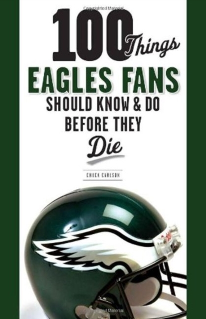 100 Things Eagles Fans Should Know & Do Before They Die 100 things bruins fans should know