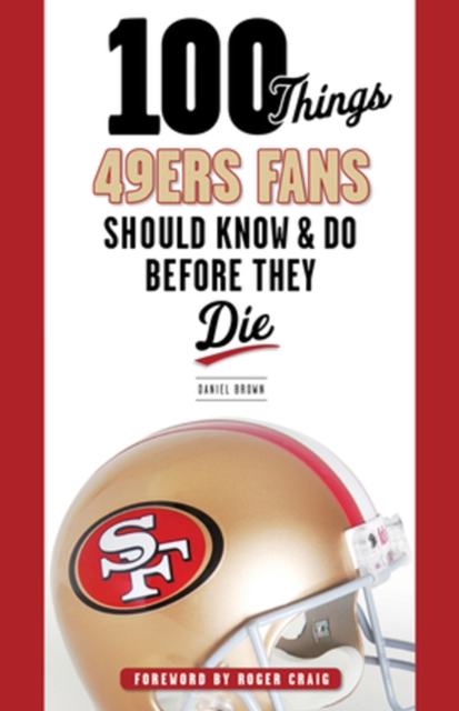 100 Things 49ers Fans Should Know & Do Before They Die caleb williams or things as they are