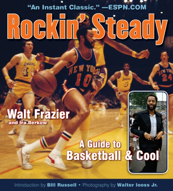 Rockin Steady: A Guide to Basketball & Cool