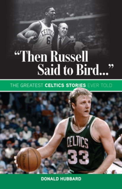 Then Russell Said to Bird...: The Greatest Celtics Stories Ever Told how to get rid of mans prostatitis then select the prostate massager treatment instrument
