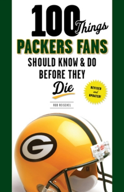 100 Things Packers Fans Should Know & Do Before They Die seeing things as they are