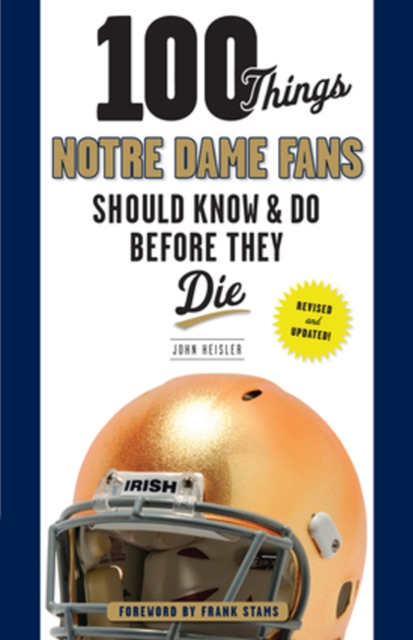 100 Things Notre Dame Fans Should Know & Do Before They Die отсутствует adventure in notre dame the treasure of a restorer part 1