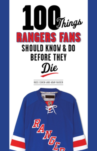 100 Things Rangers Fans Should Know & Do Before They Die 100 things bruins fans should know