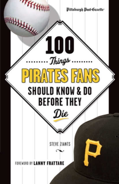 100 Things Pirates Fans Should Know & Do Before They Die caleb williams or things as they are