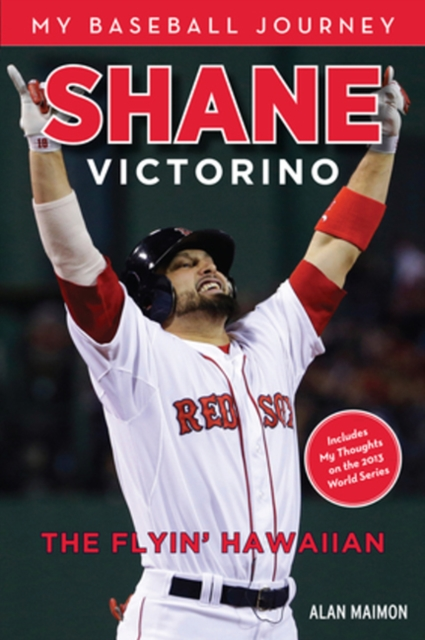 Shane Victorino: The Flyin Hawaiian