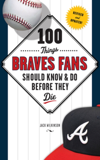 100 Things Braves Fans Should Know & Do Before They Die seeing things as they are