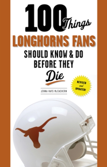 100 Things Longhorns Fans Should Know & Do Before They Die seeing things as they are
