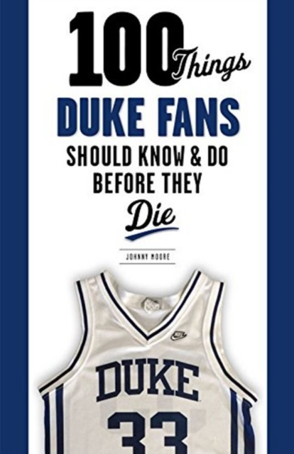 100 Things Duke Fans Should Know & Do Before They Die 100 things bruins fans should know