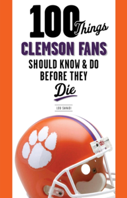 100 Things Clemson Fans Should Know & Do Before They Die ncaa clemson tigers garden flag