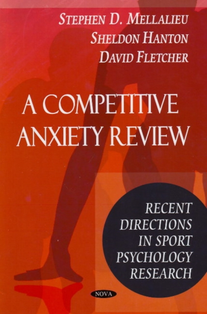 Competitive Anxiety Review: Recent Directions in Sport Psychology Research
