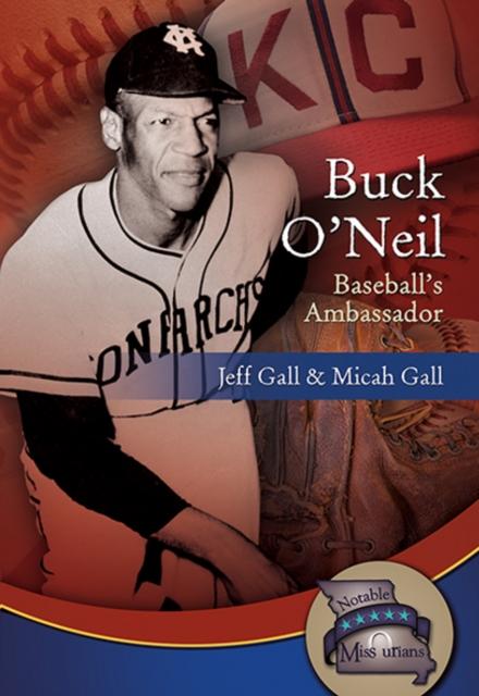 Buck ONeil: Baseballs Ambassador