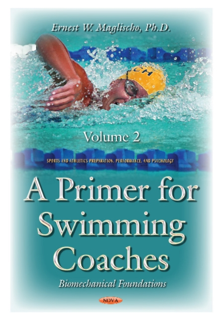 Primer for Swimming Coaches: Volume 2: Biomechanical Foundations Series