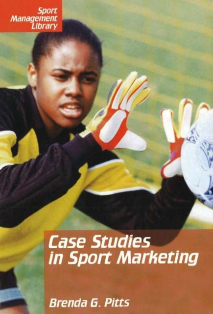 Case Studies in Sport Marketing