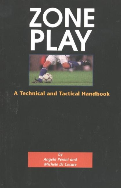 Zone Play: A Technical & Tactical Handbook