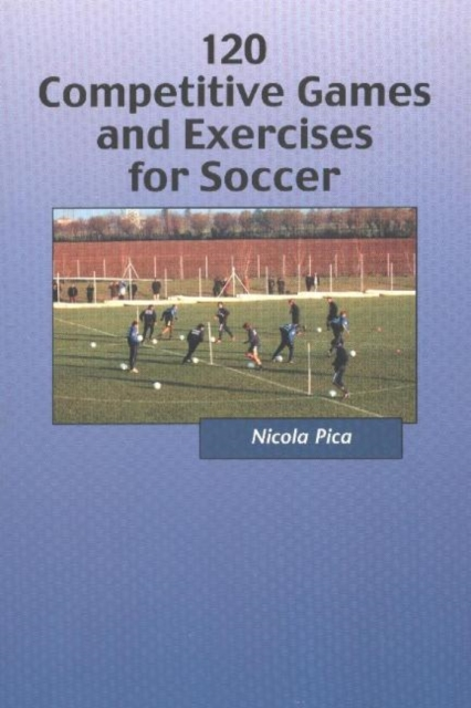 120 Competitive Games & Exercises for Soccer