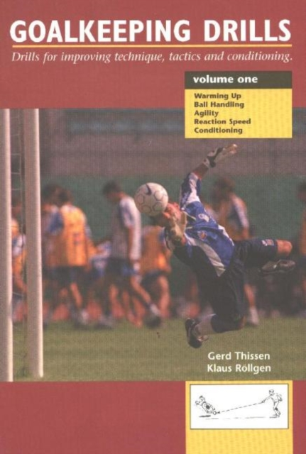 Goalkeeping Drills, Volume One: Drills for Improving Technique, Tactics & Conditioning the guild volume 2 knights of good