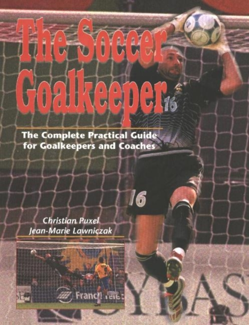 Soccer Goalkeeper: The Complete Practical Guide for Goalkeepers & Coaches for adult high elastic polyester goalkeeper sets breathable soccer goalie clothing uniforms long sleeve goalkeeper jerseys