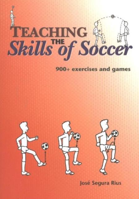 Teaching the Skills of Soccer: 900+ Exercises & Games