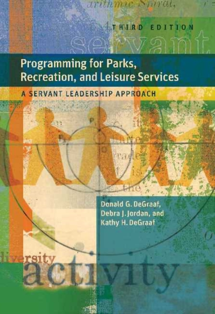 Programming for Parks, Recreation, and Leisure Services, 3rd Ed.: A Servant Leadership Approach digital services in the 21st century a strategic and business perspective