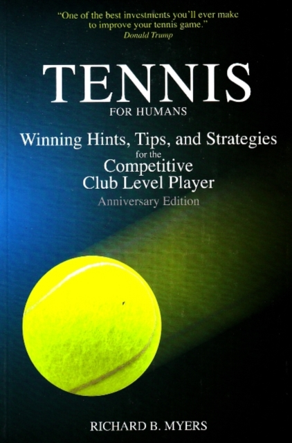 Tennis for Humans: Winning Hints, Tips, and Strategies for the Competitive Club Level Player статуэтки forchino статуэтка теннисист the tennis player