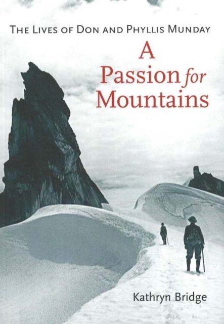A Passion for Mountains: The Lives of Don and Phyllis Munday seeing things as they are