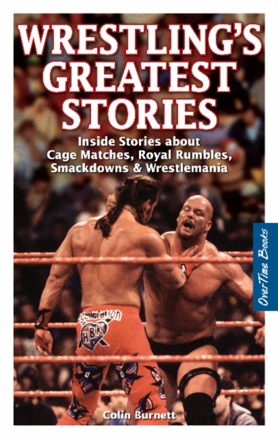 Wrestlings Greatest Stories: Inside Stories about Cage Matches, Royal Rumbles, Smackdowns & Wrestlemania
